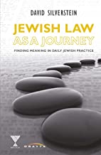 Jewish Law as a Journey: Finding Meaning in Daily Jewish Practice