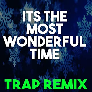 It's the Most Wonderful Time of the Year (Trap Remix)