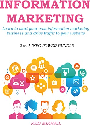 INFORMATION MARKETING IN 2015-2016 (2 in 1 INFO POWER BUNDLE): Learn to start your own information marketing business and drive traffic to your website (English Edition)