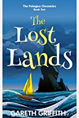 The Lost Lands (The Pelagius Chronicles Book 2) Kindle Edition