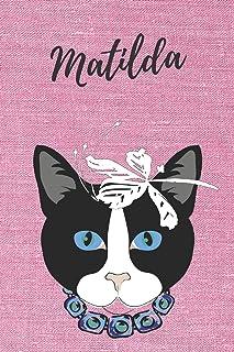 Matilda Katzen-Malbuch / Notizbuch / Tagebuch: Individuelles personalisiertes blanko Mädchen & Frauen Namen Notizbuch, bla...