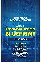 The Next Money Crash—And a Reconstruction Blueprint Kindle Edition