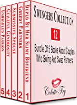 Swingers Collection 12: Bundle of 5 Books about Couples Who Swing and Swap Partners (Swinger Bundles)