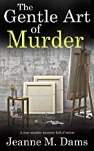THE GENTLE ART OF MURDER a cozy murder mystery full of twists (Dorothy Martin Mystery Book 16) (English Edition)