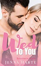 Wed to You: Southern Heat Romance Book Three: A Southern Romance Series