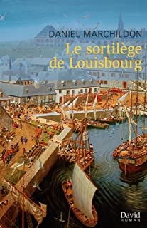 Le sortilège de Louisbourg (French Edition)