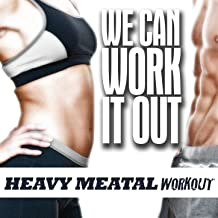 We Can Work It out, Heavy Metal Workout