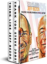 Steve Jobs Jeff Bezos: Building 2 Valuable brands in America - 50 Life changing lessons from them on Life, People, Business, Technology & Leadership