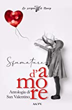 Sfumature d'amore: Antologia di San Valentino (Italian Edition)