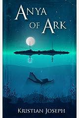 Anya of Ark Kindle Edition