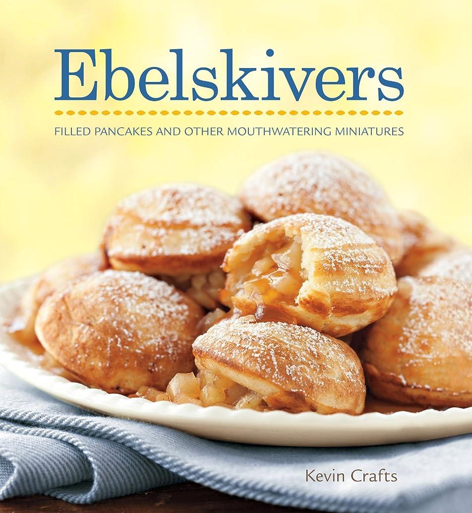 たるみ長椅子懐疑的Ebelskivers: Danish-Style Filled Pancakes And Other Sweet And Savory Treats (English Edition)