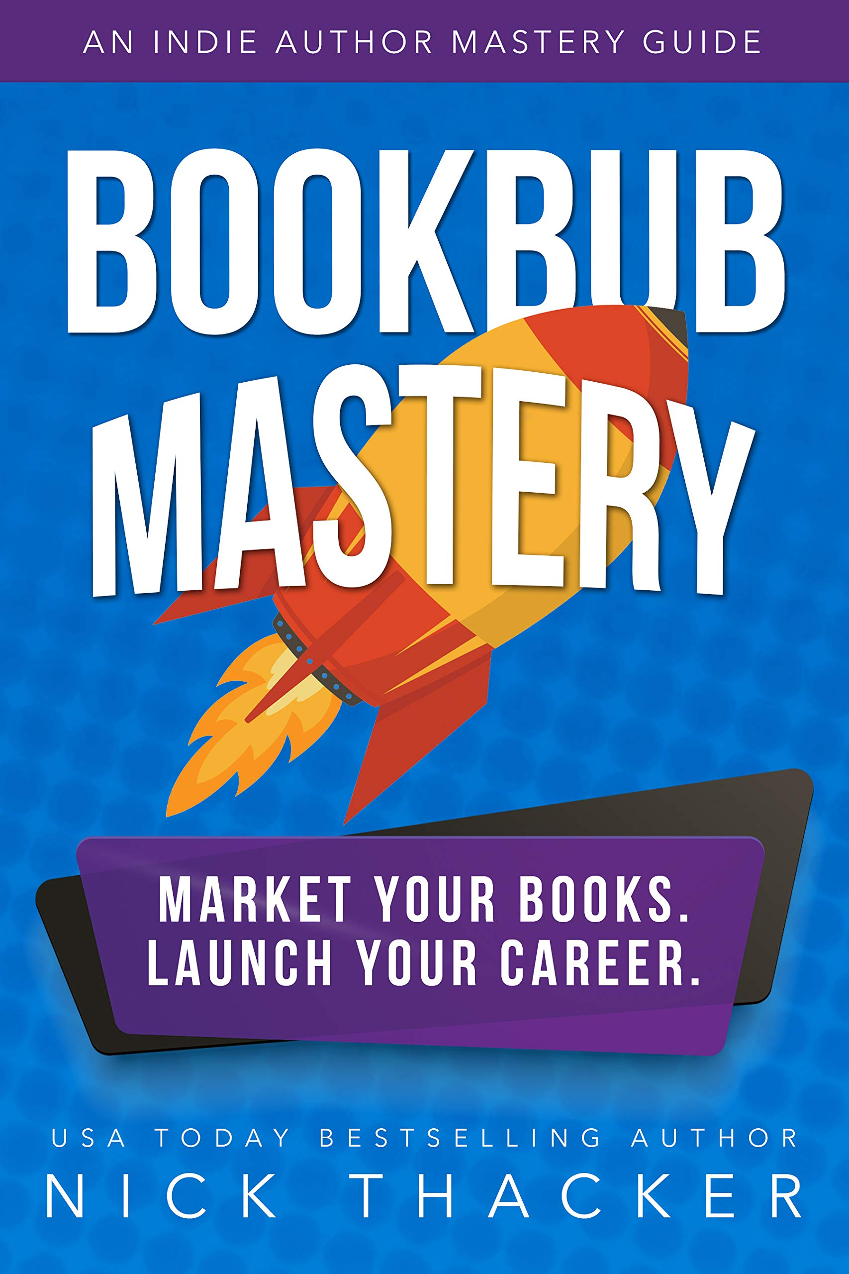 BookBub Mastery: An Indie Author Mastery Guide