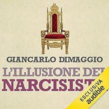 L'illusione del narcisista: La malattia nella grande vita