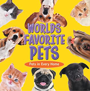 World's Favorite Pets: Pets in Every Home: Pet Books for Kids (Children's Pet Books) (English Edition)