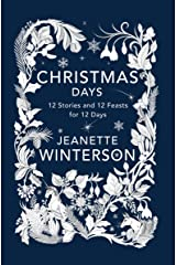 Christmas Days: 12 Stories and 12 Feasts for 12 Days Kindle Edition