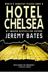 Hotel Chelsea: A scary suspense novel by the new king of horror (World's Scariest Places Book 6) Kindle Edition
