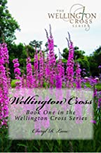 Wellington Cross (Wellington Cross Series Book 1)