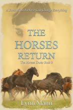 The Horses Return: The Horses Know Book 3 (The Horses Know Trilogy)