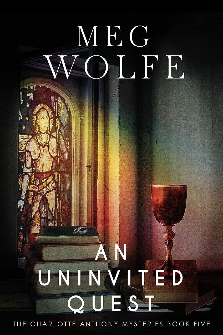 軽蔑する取り出す気性An Uninvited Quest (The Charlotte Anthony Mysteries Book 5) (English Edition)