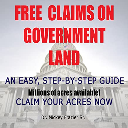 Free Claims on Government Land, Claim Your Acres Now!