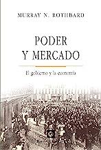 Poder y mercado: el gobierno y la economía (Spanish Edition)