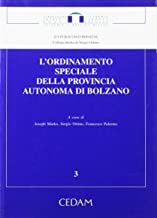 L'ordinamento speciale della Provincia autonoma di Bolzano (Ius publicum europaeum. Acc. Eur. Bolzano)