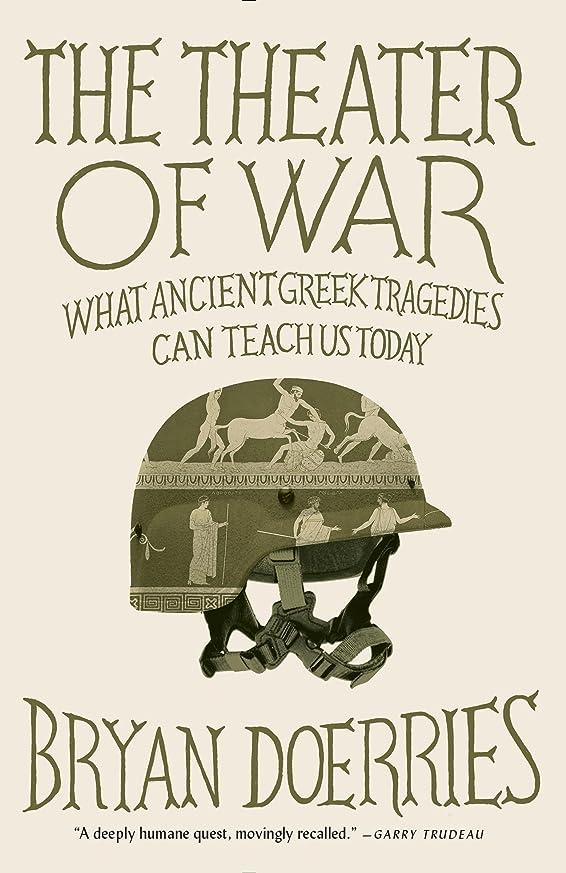 ペフリングバック神話The Theater of War: What Ancient Greek Tragedies Can Teach Us Today (English Edition)