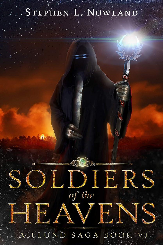 不安定な批判狼Soldiers of the Heavens (The Aielund Saga Book 6) (English Edition)