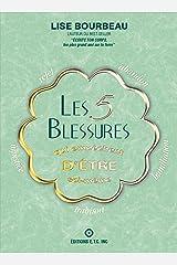 Les 5 blessures qui empêchent d'être soi -même (French Edition) Kindle Edition