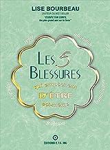 Les 5 blessures qui empêchent d'être soi -même (French Edition)
