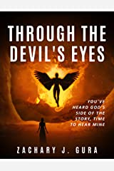 Through the Devil's Eyes: You've heard God's side of the story, it's time to hear mine. Kindle Edition