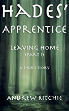 Hades' Apprentice: Leaving Home: A Short Story