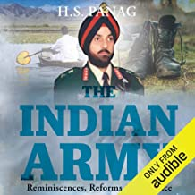 The Indian Army: Reminiscences, Reforms & Romance