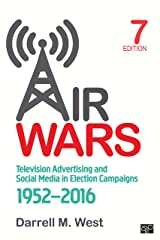 Air Wars: Television Advertising and Social Media in Election Campaigns, 1952-2016 Kindle Edition