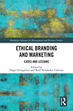 Ethical Branding and Marketing: Cases and Lessons (Routledge Advances in Management and Business Studies Book 82)