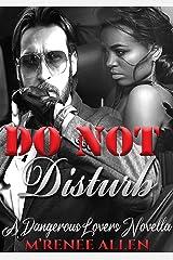 Do Not Disturb: BWWM Romantic Suspense Novella (Dangerous Lovers Book 2) Kindle Edition