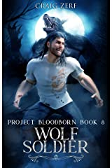 Project Bloodborn - Book 8: WOLF SOLDIER: A werewolves and shifters novel. Kindle Edition