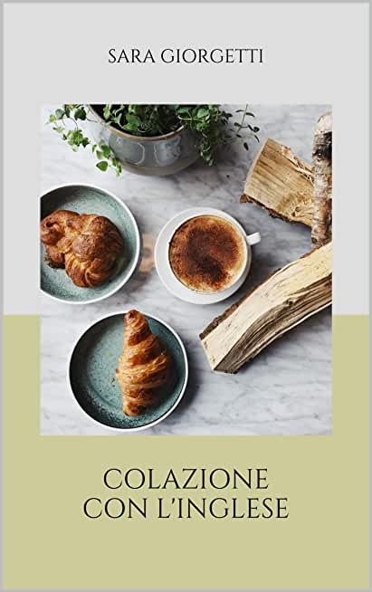 Colazione con l'inglese (Italian Edition)