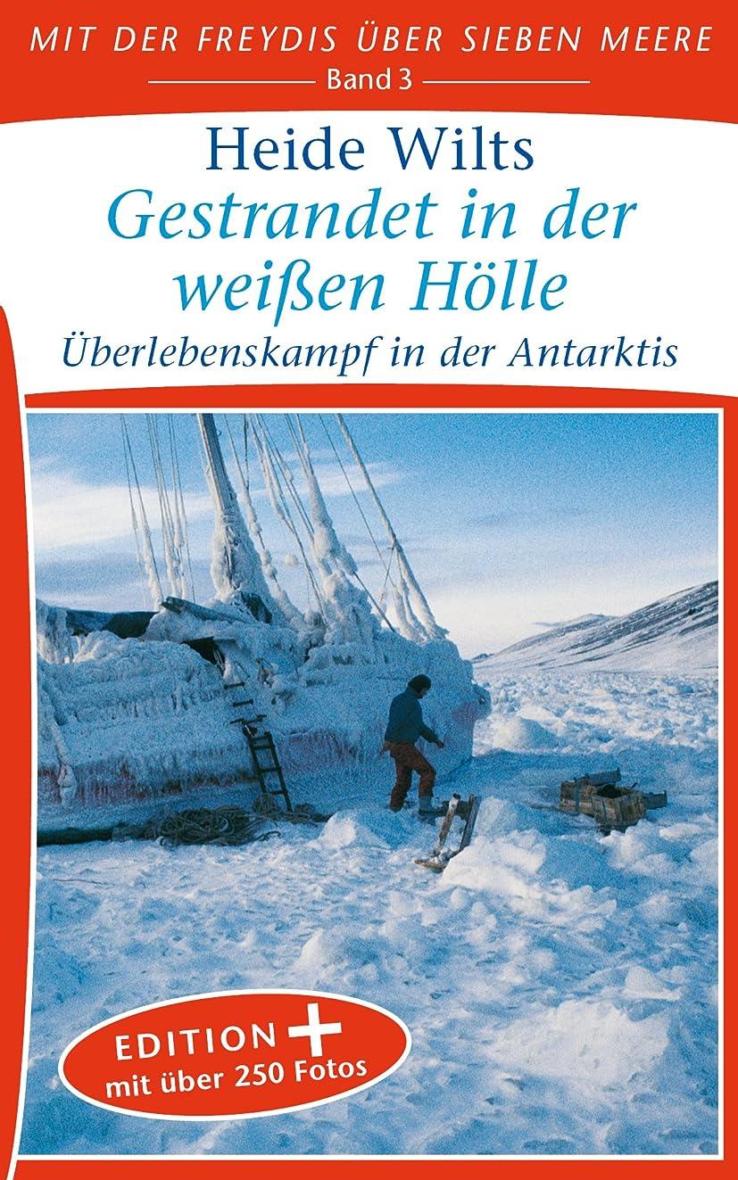 寝具偏心処理するGestrandet in der wei?en H?lle (Edition+): überlebenskampf in der Antarktis (Mit der Freydis über sieben Meere (Edition+) 3) (German Edition)