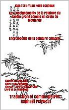 KIAI-TSEU-YUAN HOUA TCHOUAN: Livre IV Les Jen-wou Livre V Les Paysages Livre VI Les Iris et les Orchis Livre VII Les Bambous (Les Enseignements de la Peinture ... un Grain de Moutarde t. 2) (French Edition)