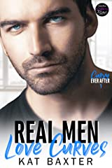 Real Men Love Curves: A Best Friend's to Lovers/Curvy Girl Romance (Curvy Ever After Book 1) Kindle Edition