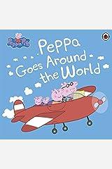 Peppa Pig: Peppa Goes Around the World Kindle Edition