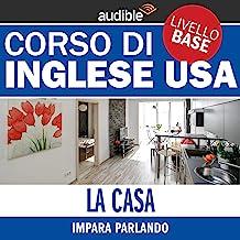 La casa (Impara parlando): Inglese USA - Livello base