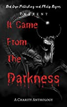 It Came From The Darkness: A Charity Anthology