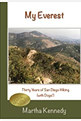 My Everest: Thirty Years of San Diego Hiking (With Dogs!) Kindle Edition