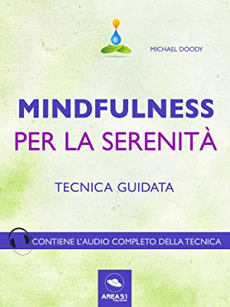 Mindfulness per la serenità: Tecnica guidata