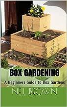Box Gardening: A Beginners Guide to Box Gardens