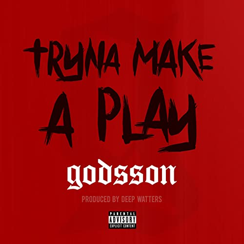 Tryna Make a Play [Explicit]