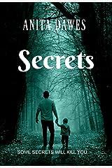 Secrets: SOME SECRETS WILL KILL YOU... Kindle Edition