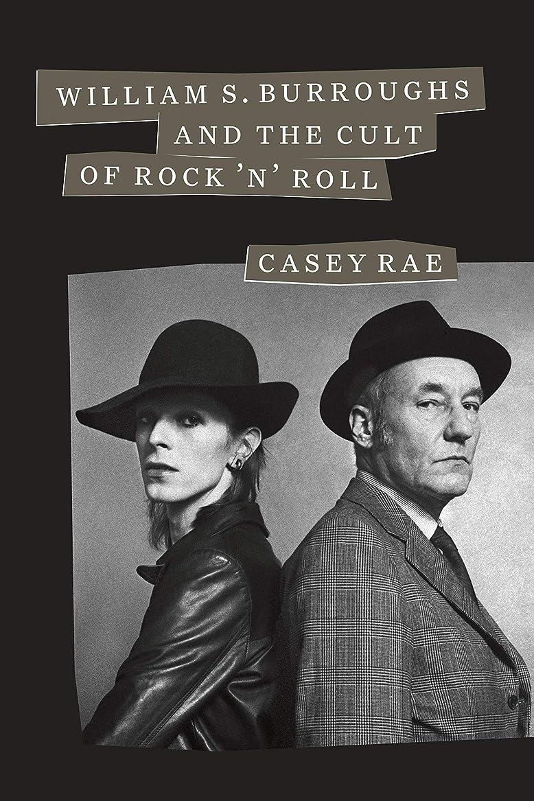 電化する一次反逆William S. Burroughs and the Cult of Rock 'n' Roll (English Edition)